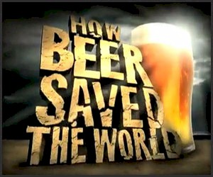 Beer Saved the World